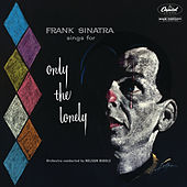 Sings For Only The Lonely (1958 Mono Mix / Expanded Edition) by Frank Sinatra