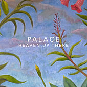 Heaven Up There by Palace