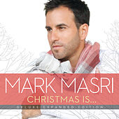 Christmas Is… (Deluxe Expanded Edition) de Mark Masri