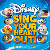 Sing Your Heart Out Disney by Various Artists