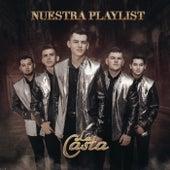 Nuestra Playlist by Casta