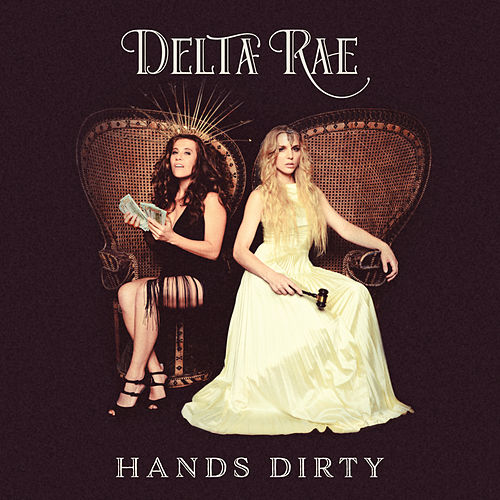 Hands Dirty by Delta Rae