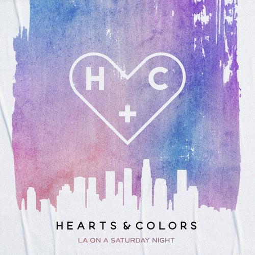 LA On A Saturday Night von Hearts & Colors
