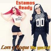 Estamos Ready by Lore y Roque Me Gusta