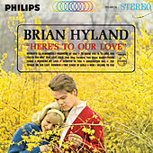 Here's To Our Love de Brian Hyland