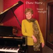 'Round Midnight by Diane Marie