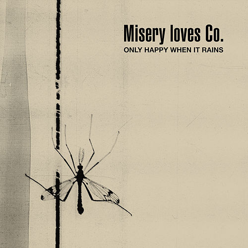 Only Happy When It Rains by Misery Loves Co.