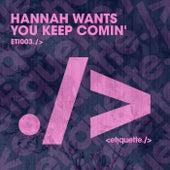 You Keep Comin' de Hannah Wants