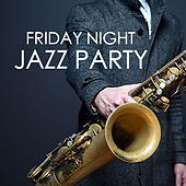 Friday Night Jazz Party by Various Artists