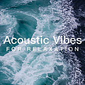 Acoustic Vibes For Relaxation von Antonio Paravarno