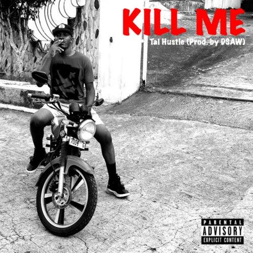 Kill Me de Tai Hustle