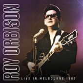 Live in Melbourne 1967 by Roy Orbison