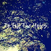 To Fill the Holes by The Silence Noise