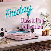 Friday Classic Pop Collection de Various Artists