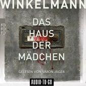 Das Haus der Mädchen (ungekürzt) von Andreas Winkelmann