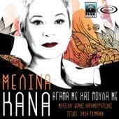 Agapa Me Kai Poula Me de Melina Kana (Μελίνα Κανά)