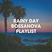 Rainy Day Bossanova Playlist by Various Artists