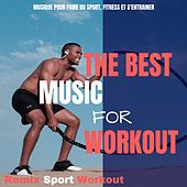 The Best Music for Workout (Musique Pour Faire Du Sport, Fitness Et S'entrainer) von Remix Sport Workout