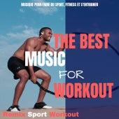 The Best Music for Workout (Musique Pour Faire Du Sport, Fitness Et S'entrainer) de Remix Sport Workout