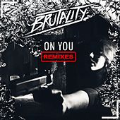 On You Remixes by Brutality