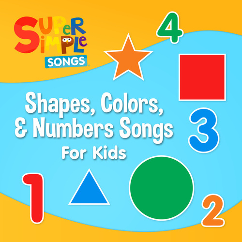 Shapes, Colours & Numbers Songs by Super Simple Songs