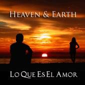 Lo Que Es El Amor de Heaven & Earth