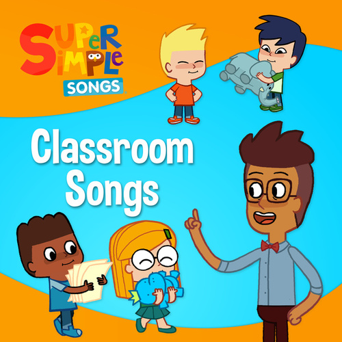 Classroom Songs by Super Simple Songs