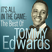 It's All In The Game: The Best Of Tommy Edwards by Tommy Edwards