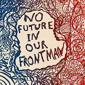 No Future In Our Frontman (Volume 1) by Various Artists