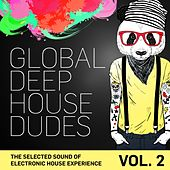 Global Deep House Dudes, Vol. 2 (The Selected Sound Of Electronic House Experience) de Various Artists