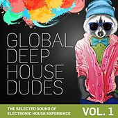Global Deep House Dudes, Vol. 1 (The Selected Sound Of Electronic House Experience) de Various Artists