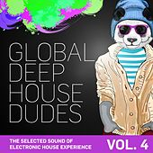 Global Deep House Dudes, Vol. 4 (The Selected Sound Of Electronic House Experience) de Various Artists