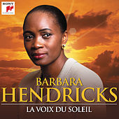 Barbara Hendricks : La voix du soleil de Barbara Hendricks