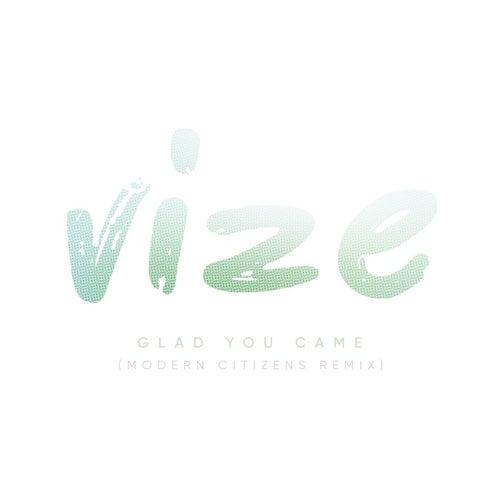 Glad You Came (Modern Citizens Remix) von Vize