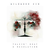 Talkin' Bout a Revolution de Wildwood Kin