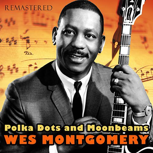 Polka Dots and Moonbeams by Wes Montgomery