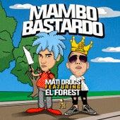 Mambo Bastardo by Mati Drugs