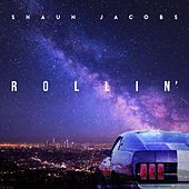 Rollin' by Shaun Jacobs