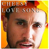 Cheesy Love Song by Chester See