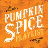 Pumpkin Spice Playlist For An Autumn Lounge von Various Artists