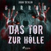 Das Tor zur Hölle (Ungekürzt) von John Devlin