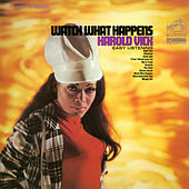 Watch What Happens by Harold Vick