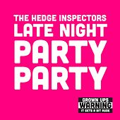 Late Night Party Party de The Hedge Inspectors