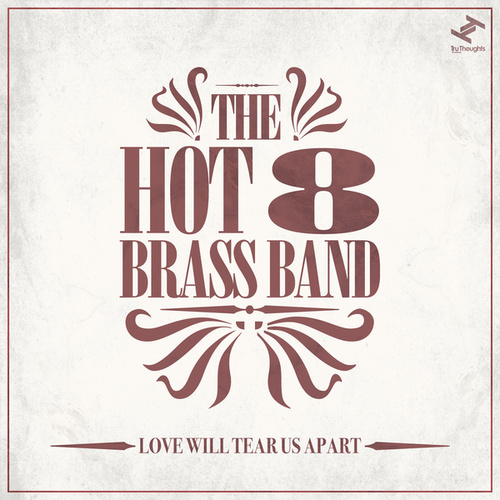 Love Will Tear Us Apart van Hot 8 Brass Band