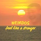 Feel Like a Stranger by Weirdos