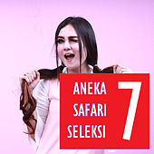 Aneka Safari Seleksi 7 by Various Artists
