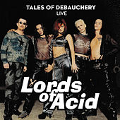 Tales of Debauchery (Live) de Lords of Acid
