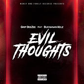 Evil Thoughts by Grip Deezee