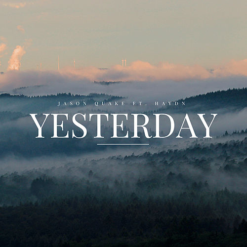 Yesterday by Jason Quake
