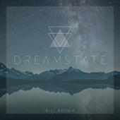 Dreamstate von Bill Brown